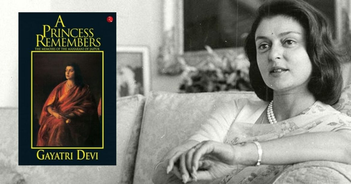 Reading Between The Lines: Maharani Gayatri Devi Seen Through Her Memoir